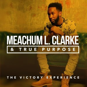 Meachum L. Clarke & True Purpose
