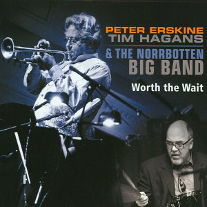 Peter Erskine, Tim Hagans & The Norrbotten Big Band 歌手頭像