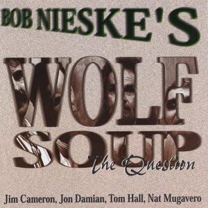 Bob Nieske's Wolf Soup 歌手頭像