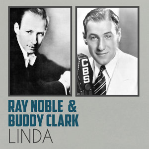 Ray Noble | Buddy Clark