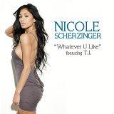 Nicole Scherzinger, T.I.