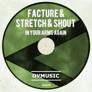 Facture, Stretch & Shout