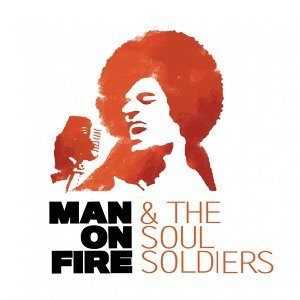 Man On Fire & The Soul Soldiers 歌手頭像