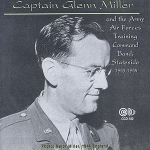 Captain Glenn Miller and the Army Air Forces Training Command Band 歌手頭像