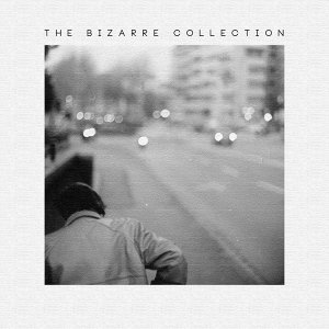 The Bizarre Collection