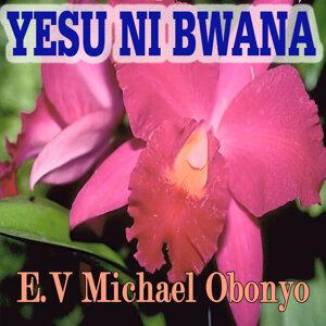 E.V Michael Obonyo 歌手頭像