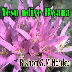Bishop S.M Nduku 歌手頭像