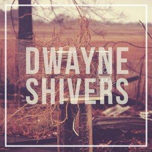 Dwayne Shivers
