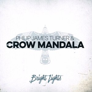 Philip James Turner & the Crow Mandala 歌手頭像