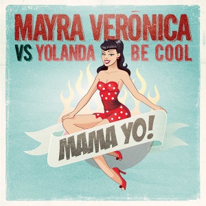 Mayra Veronica vs. Yolanda Be Cool 歌手頭像