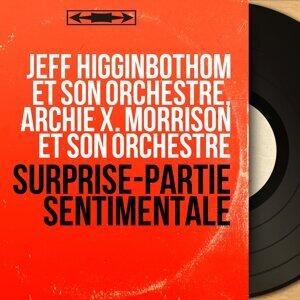 Jeff Higginbothom et son orchestre, Archie X. Morrison et son orchestre 歌手頭像