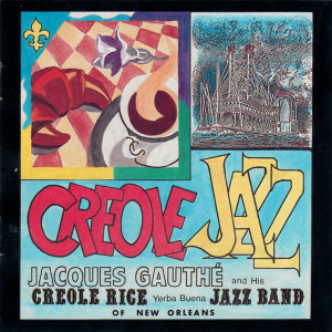 Jacques Gauthè and His Creole Rice Yerba Buena Jazz Band Of New Orleans 歌手頭像