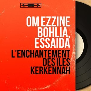 Om Ezzine Bohlia, Essaida 歌手頭像