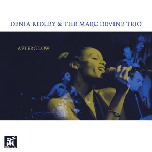 Denia Ridley & The Marc Devine Trio 歌手頭像