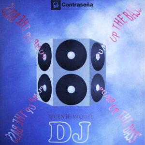 Vicente Miquel DJ 歌手頭像