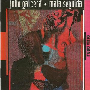Julio Galcerá, Mala Seguida 歌手頭像