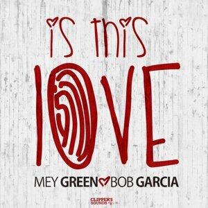 Mey Green, Bob Garcia 歌手頭像