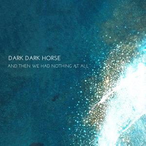 Dark Dark Horse 歌手頭像