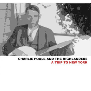 Charlie Poole & The Highlanders 歌手頭像