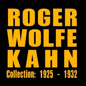 Roger Wolfe Kahn 歌手頭像