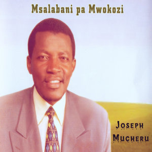 Joseph Mucheru 歌手頭像