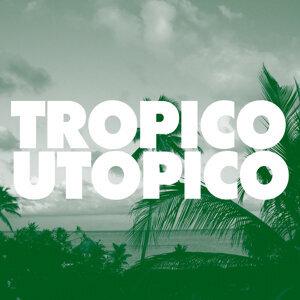 Tropico Utopico 歌手頭像