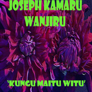 Joseph Kamaru Wanjiru 歌手頭像