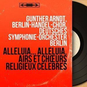 Günther Arndt, Berlin-Händel-Chor, Deutsches Symphonie-Orchester Berlin 歌手頭像