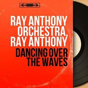 Ray Anthony Orchestra, Ray Anthony 歌手頭像