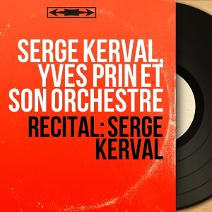 Serge Kerval, Yves Prin et son orchestre 歌手頭像