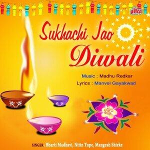 Bharti Madhavi, Nitin Tupe, Mangesh Shirke 歌手頭像