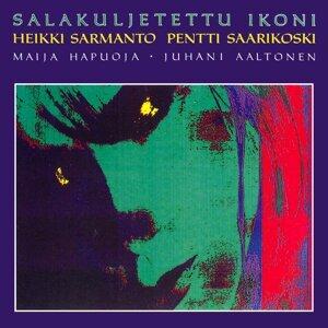 Heikki Sarmanto, Maija Hapuoja, Juhani Aaltonen 歌手頭像