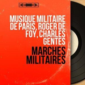 Musique Militaire de Paris, Roger de Foy, Charles Gentes 歌手頭像