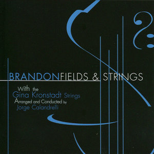 Brandon Fields with the Gina Kronstadt Strings 歌手頭像