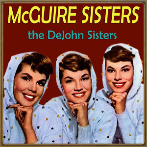 The McGuire Sisters & The DeJhons Sisters 歌手頭像