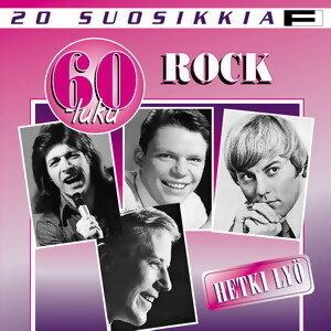 20 Suosikkia / 60-luku / Rock / Hetki lyo 歌手頭像