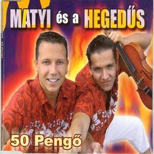 Matyi Es A Hegedus 歌手頭像