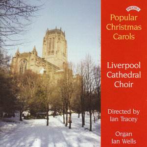 The Choir of Liverpool Cathedral|Ian Tracey|Ian Wells 歌手頭像