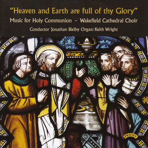 The Choir of Wakefield Cathedral|Keith Wright|Conductor Jonathan Bielb 歌手頭像