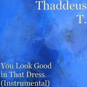 Thaddeus T.