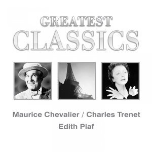 Maurice Chevalier, Charles Trenet, Edith Piaf 歌手頭像