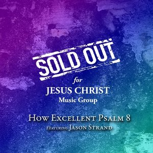 Sold out for Jesus Christ Music Group 歌手頭像