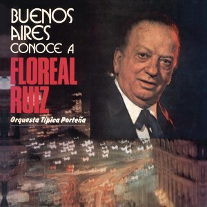 Floreal Ruiz con la Orquesta Tipica Porteña アーティスト写真