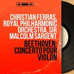 Christian Ferras, Royal Philharmonic Orchestra, Sir Malcolm Sargent