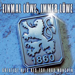 Einmal Löwe, immer Löwe (Greatest Hits des TSV 1860 München) 歌手頭像