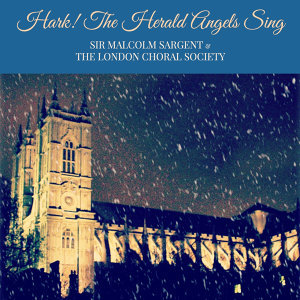Sir Malcolm Sargent & The Royal Choral Society 歌手頭像