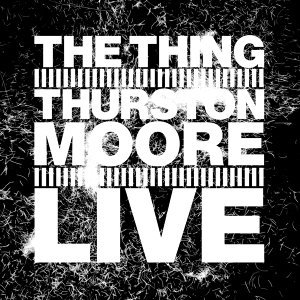 The Thing / Thurston Moore