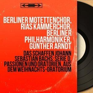 Berliner Motettenchor, RIAS Kammerchor, Berliner Philharmoniker, Günther Arndt 歌手頭像