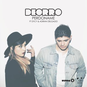 Deorro feat. Dycy and Adrian Delgado
