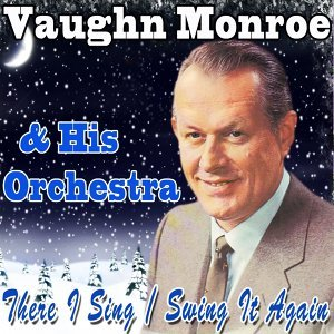 Vaughn Monroe & His Orchestra 歌手頭像